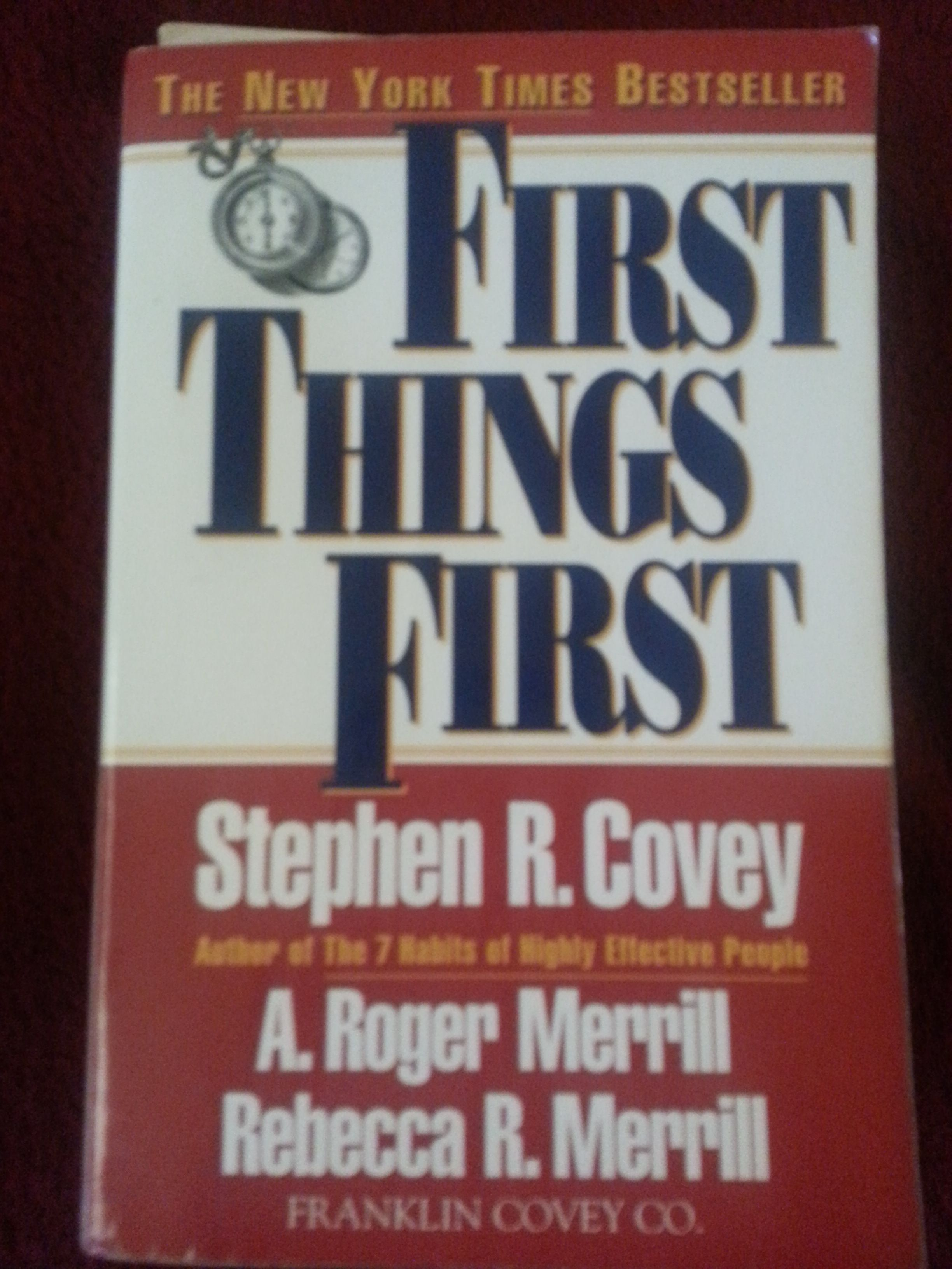 First Things First By Stephen R Covey