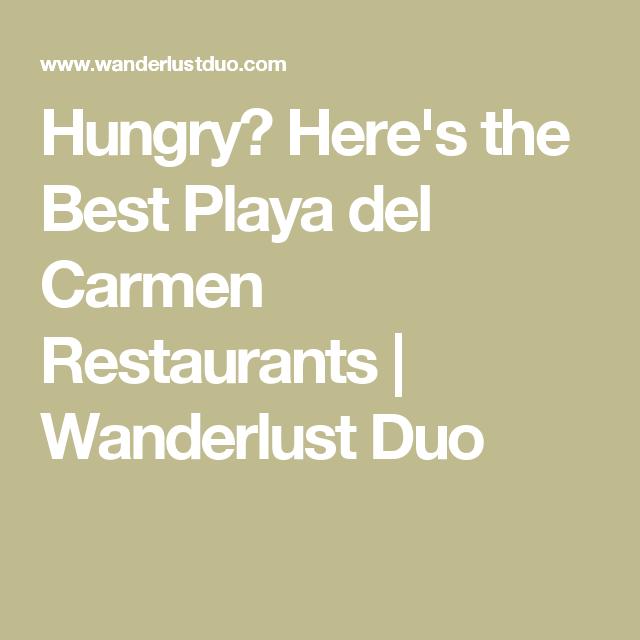 Hungry? Here's the Best Playa del Carmen Restaurants | Wanderlust Duo