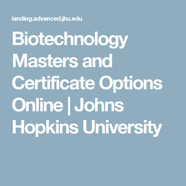 Biotechnology Masters And Certificate Options Online Johns Hopkins