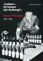 """Leben - ist immer ein Anfang!"": Erwin Piscator, 1893-1966: Amazon.de: Ullrich Amlung: Bücher"