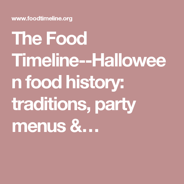 food timeline halloween food history traditions party menus trick or treat