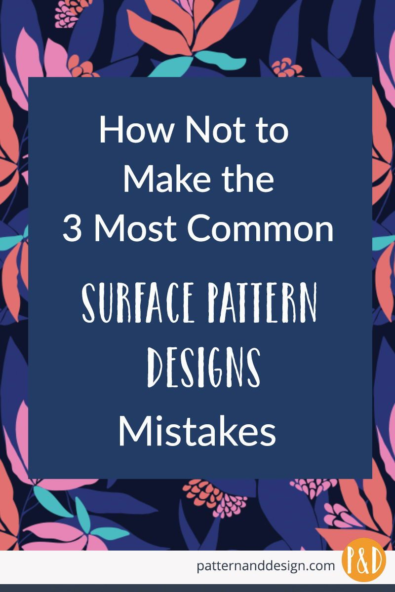 3 most common surface pattern design mistakes