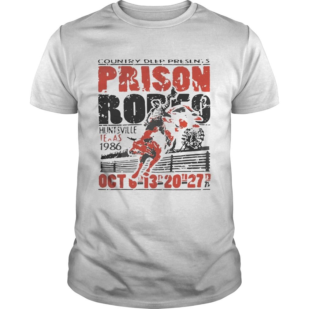 4f36f243 Country Deep Presents Prison Rodeo Huntsville Texas 1986 Oct shirt - Trend  T Shirt Store Online