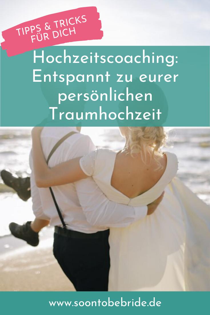 Hochzeitscoaching Entspannt Zu Eurer Personlichen Traumhochzeit Traumhochzeit Hochzeitsplanung Hochzeit