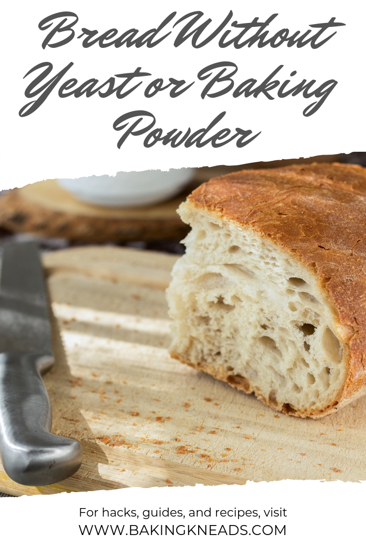 How to make bread without yeast or baking soda