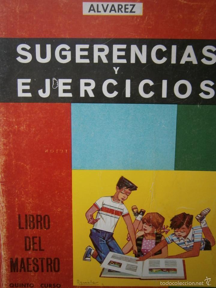 SUGERENCIAS Y EJERCICIOS LIBRO DEL MAESTRO QUINTO CURSO ALVAREZ Editorial Miñon 1967 - Foto 1