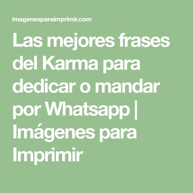 Las Mejores Frases Del Karma Para Dedicar O Mandar Por