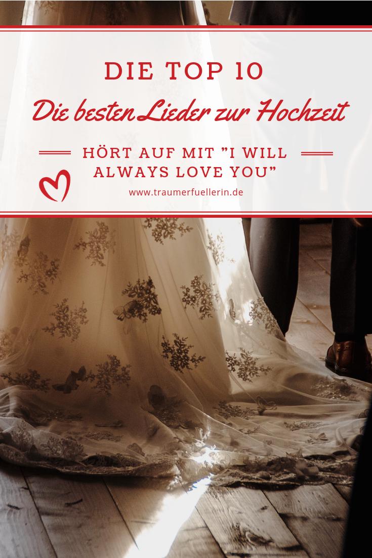 Die Besten Lieder Zur Hochzeit Weg Mit I Will Always Love You Lieder Hochzeit Hochzeitslieder Hochzeit