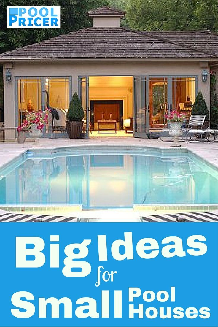 Pool House Ideas 7 big ideas for small pool houses | small pool houses, pool houses