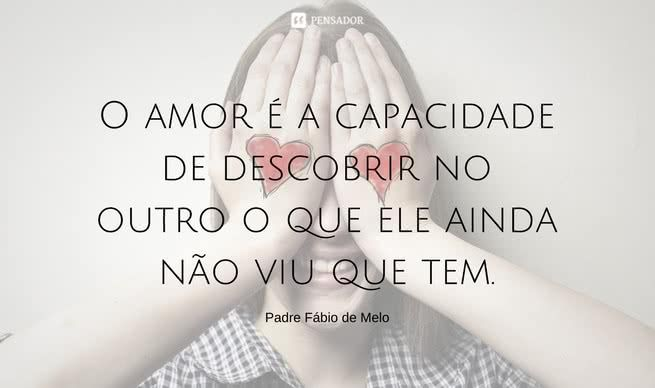 Frases De Padre Fábio De Melo Sobre O Amor: 12 Frases De Padre Fábio De Melo Sobre O Amor ♥