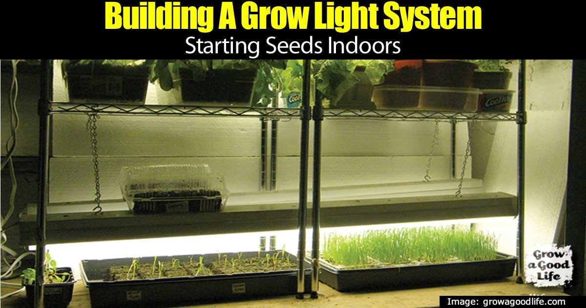 How To Build An Indoor Grow Lights System Garden
