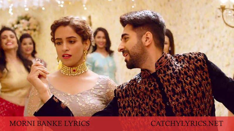 Morni Banke Lyrics Badhaai Ho Guru Randhawa Ayushmann Khurrana Beautiful Songs Songs New Lyrics