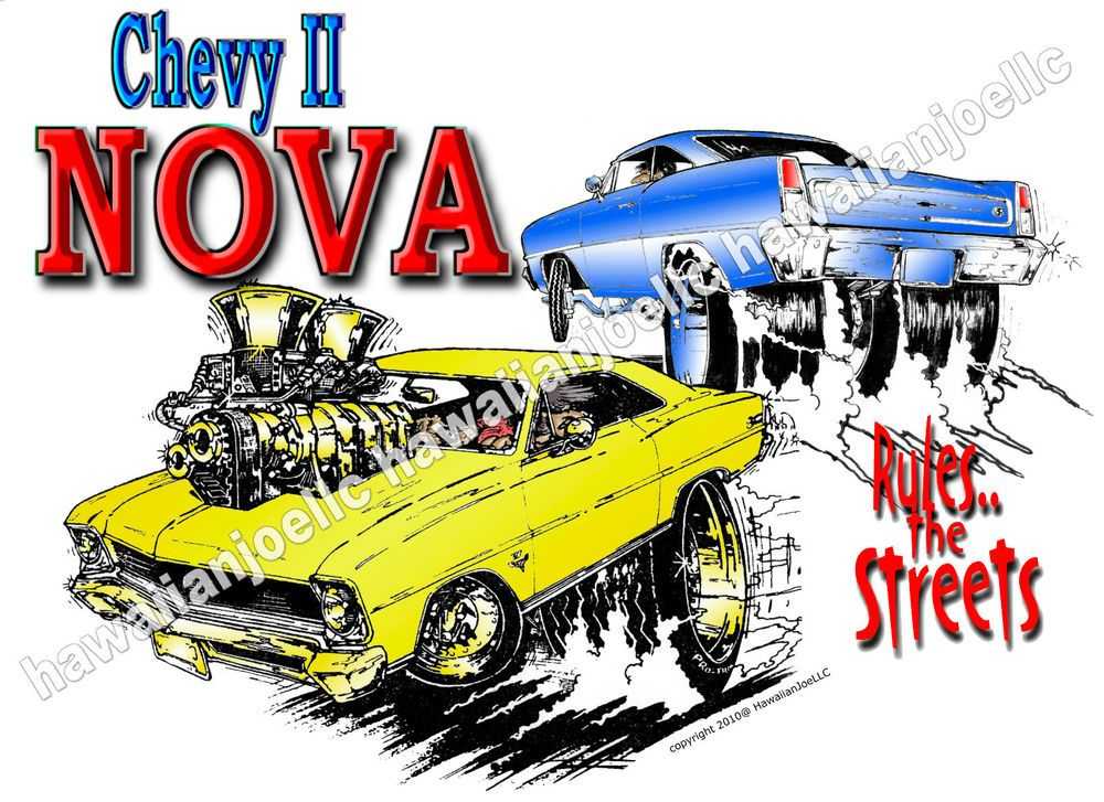 Chevy Ii Nova Rules The Streets Dtg Printing On A Cotton White T Shirt Size Xl Chevy Monster Trucks Car Illustration