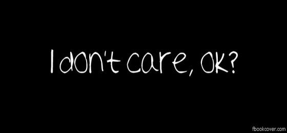 I Dont Care Ok Facebook Photo Cover Thumb Jpg 560 260 Social Quotes Twitter Cover Photo Talking Quotes