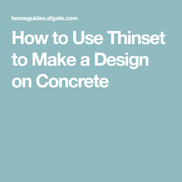 How To Use Thinset To Make A Design On Concrete Concrete Clean Concrete Concrete Design