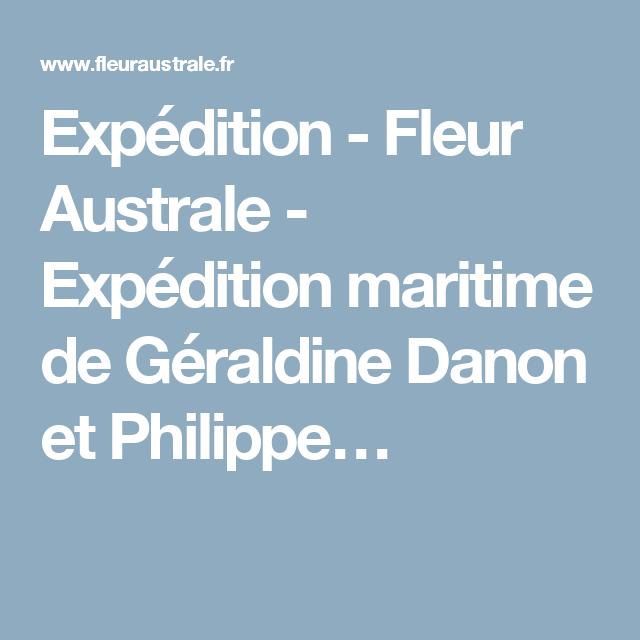 Expédition - Fleur Australe - Expédition maritime de Géraldine Danon et Philippe…