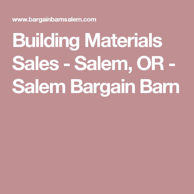 Building Materials Sales - Salem, OR - Salem Bargain Barn ...