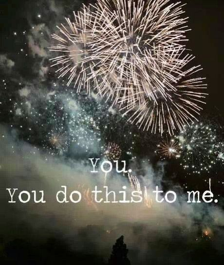 You Give Me Fireworks Quotes Love Quotes Love Quotes