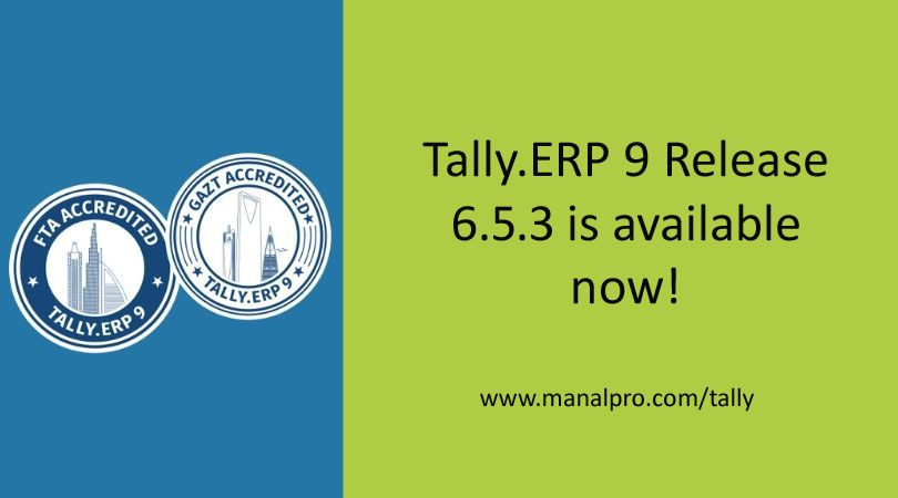 Tally Erp 9 Releases The New Update 6 5 3 For More Details Contact Us On 00966 583117703 Tallyupdate Tallyerp9 Release Technology News Update