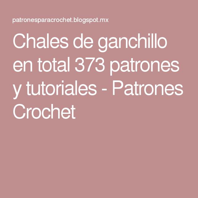 Chales de ganchillo en total 373 patrones y tutoriales - Patrones ...