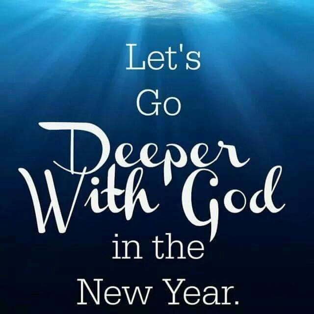 New Year Images With Bible Quotes: Let's Go Deeper With God In The New Year