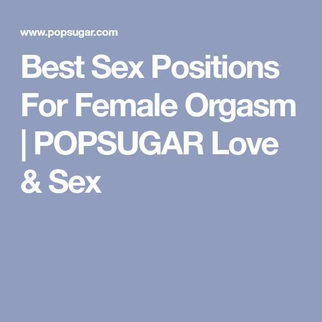 Best sex positions for female orgasm Nude Photos 50