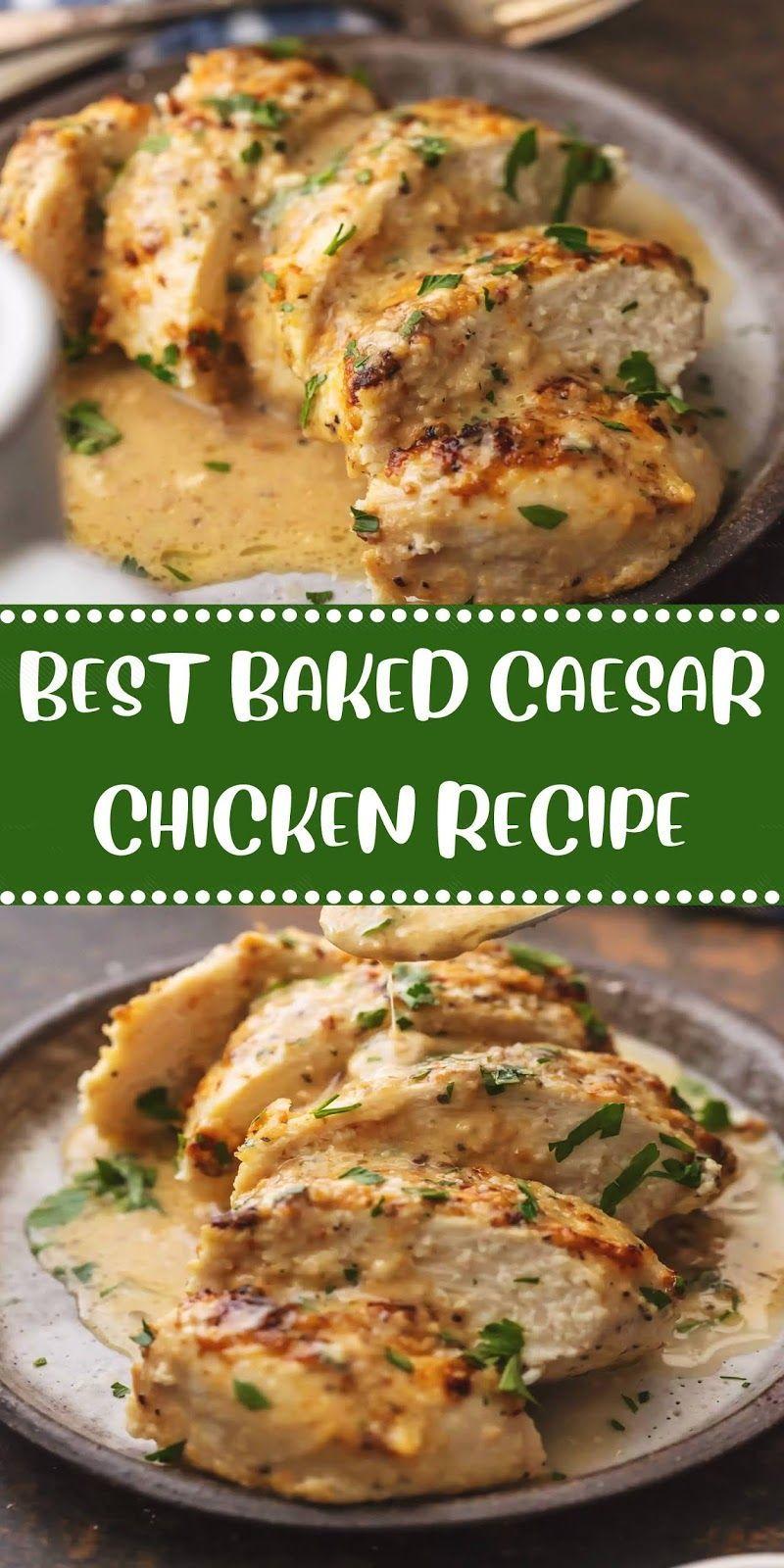 Best Baked Caesar Chicken Recipe In 2020 Chicken Recipes Casserole Chicken Recipes Healthy Chicken Recipes