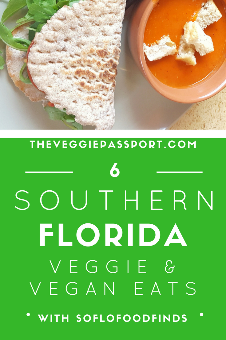 6 Vegetarian Vegan Restaurants In South Florida The Veggie Passport Culinary Travel Vegetarian Travel Travel Food