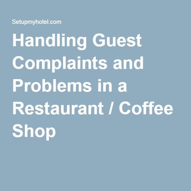 Handling Guest Complaints and Problems in a Restaurant / Coffee Shop
