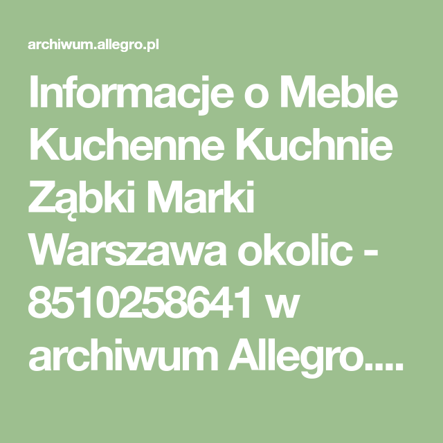 Meble Kuchenne Kuchnie Zabki Marki Warszawa Okolic 8510258641 Oficjalne Archiwum Allegro