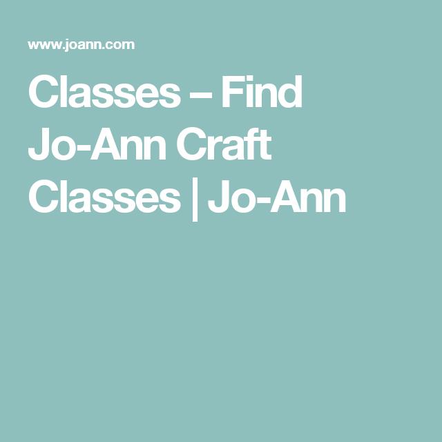 Classes – Find Jo-Ann Craft Classes | Jo-Ann | Joann ...