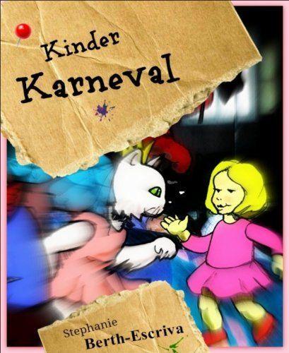 Für kurze Zeit gratis : Kinder Karneval von Stephanie Berth-Escriva, http://www.amazon.de/dp/B00AQFXKH4/ref=cm_sw_r_pi_dp_TJyBsb04F937A