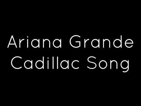 Ariana Grande - Cadillac Song Lyrics | Alınacak Şeyler | Pinterest