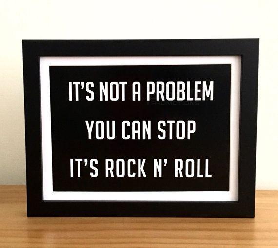 It S Not A Problem You Can Stop It S Rock N Roll Guns N Roses