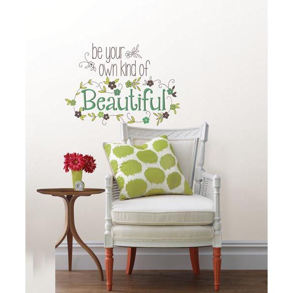 Be your own kind of beautiful wall quote, love this!