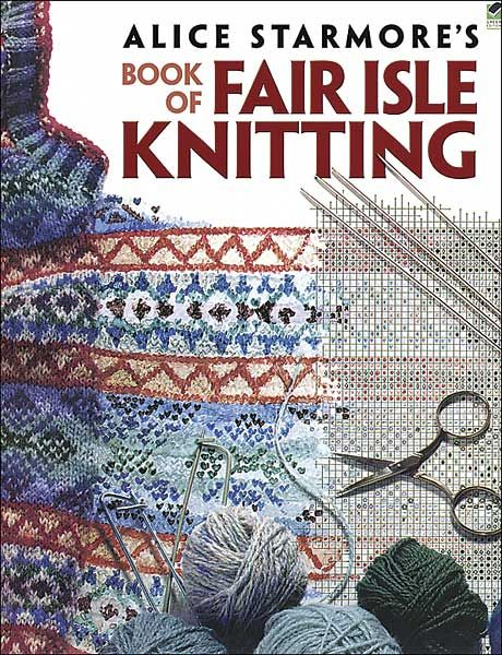 200 Fair Isle Motifs A Knitter S Directory Knit Alice Starmore