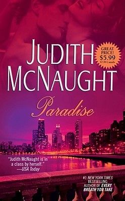 Paradise- Judith McNaught! Judith puts magic to paper! This was one