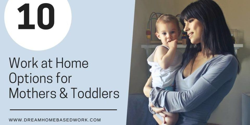 10 work at home options for mothers of toddlers online