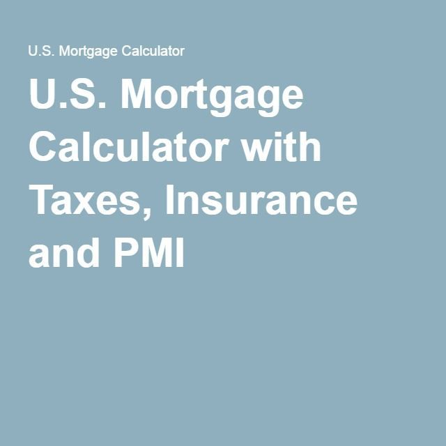 Mortgage Calculator U S Mortgage Calculator With Taxes Insurance