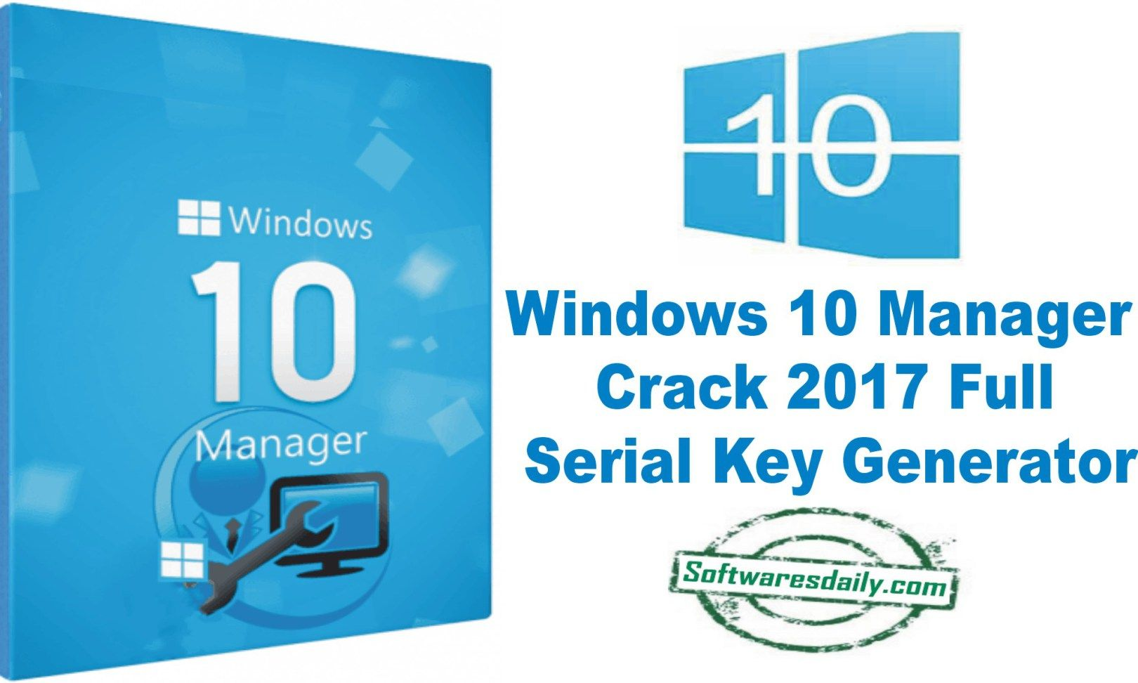 Windows 10 Manager Crack 2017 Full Serial Key Generator | Crack in