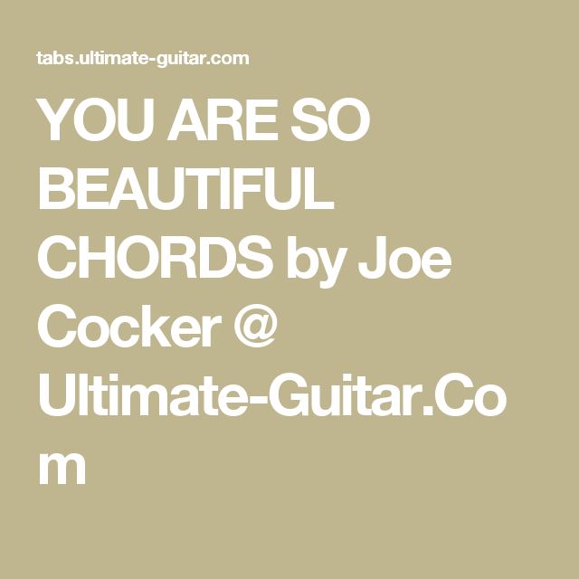 You Are So Beautiful Chords By Joe Cocker Ultimate Guitar