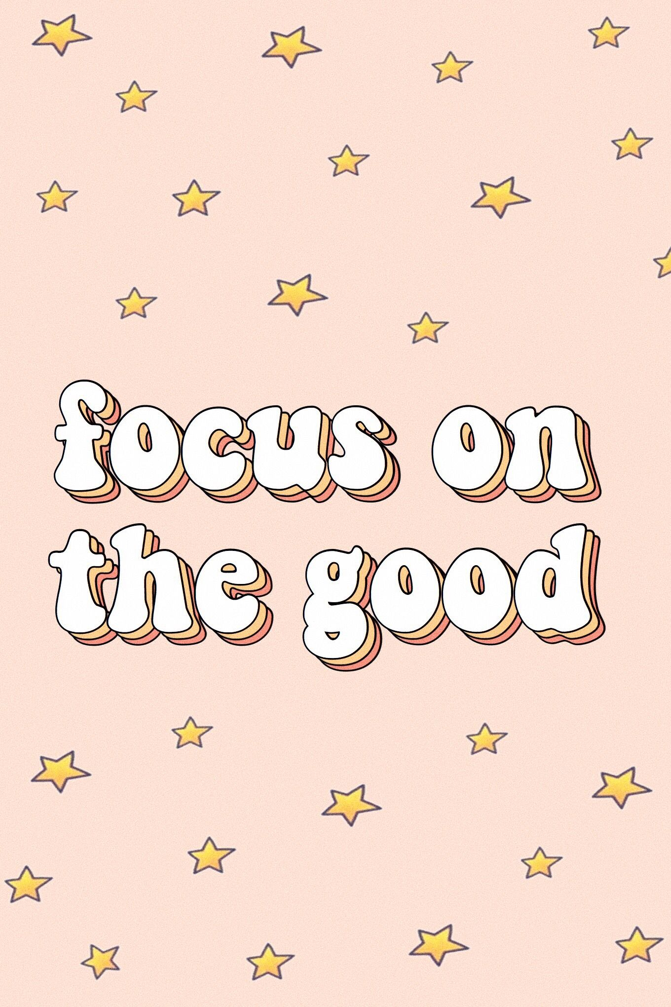 Focus On The Good Words Quotes Positivity Happiness Motivate Vsco Aesthetic Tumblr Retro Stars Pink Words Wallpaper Wallpaper Quotes Cool Words