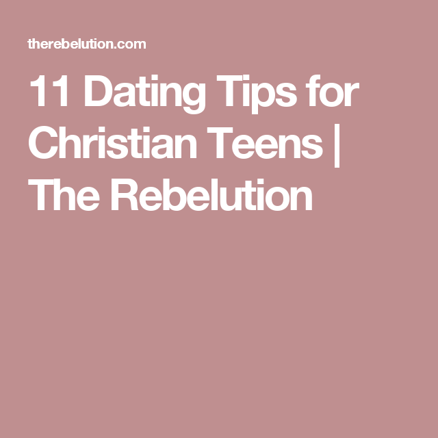 christian dating tips for teens without