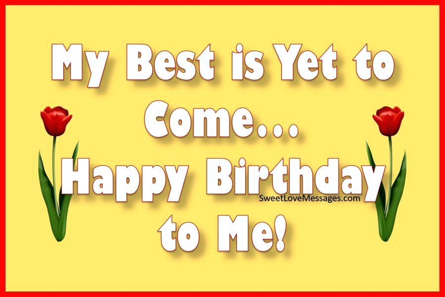 Inspirational Birthday Message To Myself On My Graphics Good