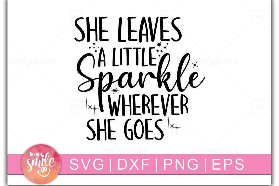 She Leaves A Little Sparkle Wherever She Goes Svg Newborn Peace On Earth Social Media Template Svg Quotes