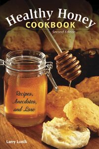HEALTHY HONEY COOKBOOK by Larry Lonik -- Updated with new facts and uses for honey from the National Honey Board. All about nature's sweetener, plus info on honeybees, legends, and lore. Includes over 200 recipes for beverages, salads and dressings, pickles and preserves, spreads, vegetables, breads, meats, desserts, cakes, cookies, pies, pastries, and candies.