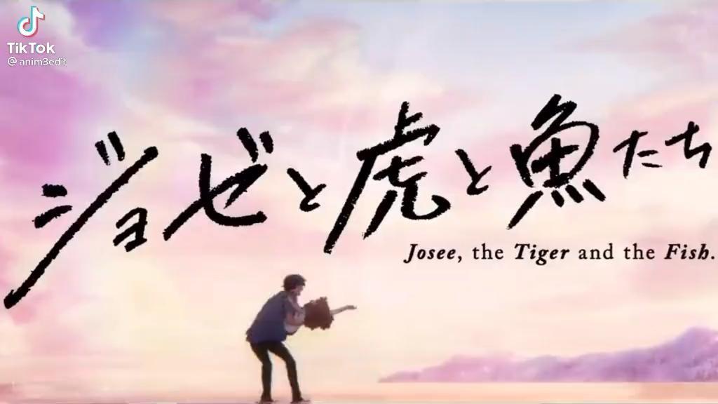 Video Edit Josee The Tiger And The Fish Di 2021