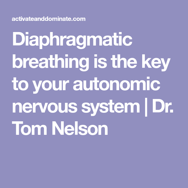 Diaphragmatic Breathing Is The Key To Your Autonomic Nervous System