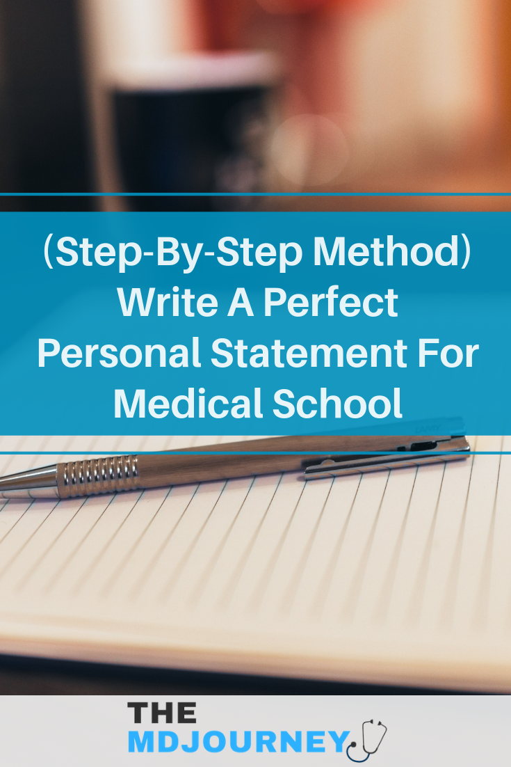 Step By Method Write A Perfect Personal Statement For Medical School Themdjourney Advice Steps