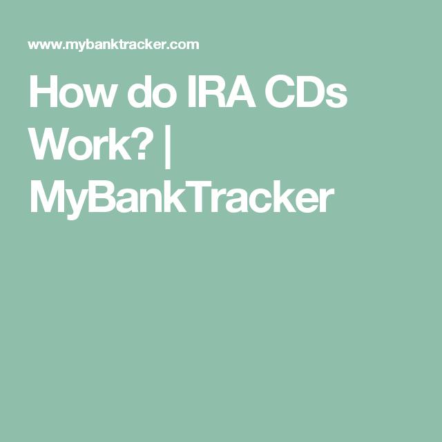 How Do Ira Cds Work Mybanktracker Financial Tips Pinterest